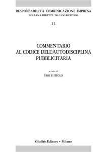 Libro Commentario al codice dell'autodisciplina pubblicitaria