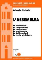 L' assemblea. Le attribuzioni, la convocazione, la costituzione, lo svolgimento, le deliberazioni, la tutela giudiziaria
