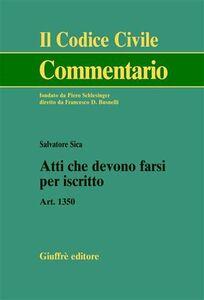 Foto Cover di Atti che devono farsi per iscritto. Art. 1350, Libro di Salvatore Sica, edito da Giuffrè