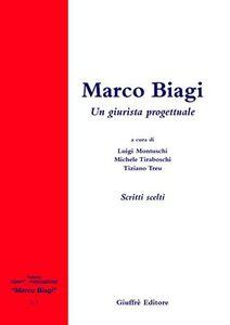 Libro Marco Biagi. Un giurista progettuale. Scritti scelti