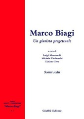 Marco Biagi. Un giurista progettuale. Scritti scelti