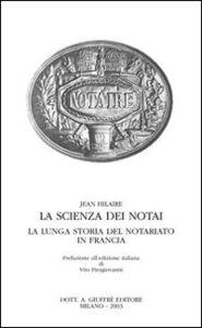 Foto Cover di La scienza dei notai. La lunga storia del notariato in Francia, Libro di Jean Hilaire, edito da Giuffrè
