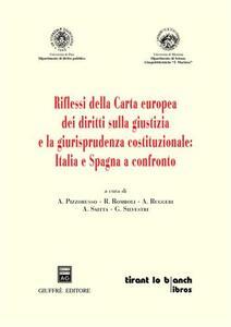 Riflessi della Carta europea dei diritti sulla giustizia e la giurisprudenza costituzionale: Italia e Spagna a confronto