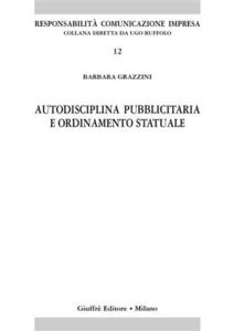 Libro Autodisciplina pubblicitaria e ordinamento statuale Barbara Grazzini