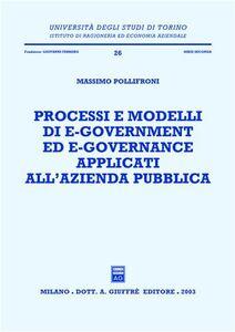 Libro Processi e modelli di e-government ed e-governance applicati all'azienda pubblica Massimo Pollifroni