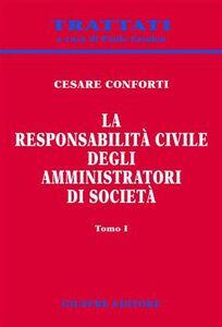 Libro La responsabilità civile degli amministratori di società Cesare Conforti