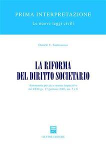Libro La riforma del diritto societario. Autonomia privata e norme imperative nei DD.Lgs. 17 gennaio 2003, nn. 5 e 6 Daniele U. Santosuosso