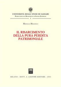 Libro Il risarcimento della pura perdita patrimoniale Marcello Maggiolo