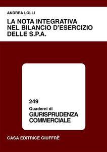 Foto Cover di La nota integrativa nel bilancio d'esercizio delle Spa, Libro di Andrea Lolli, edito da Giuffrè