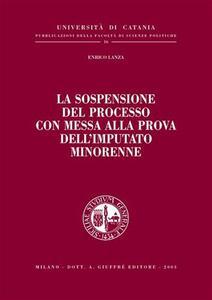 La sospensione del processo con messa alla prova dell'imputato minorenne