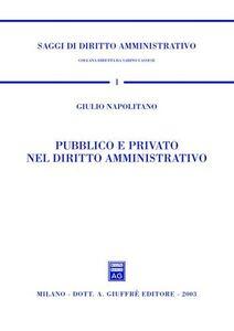 Libro Pubblico e privato nel diritto amministrativo Giulio Napolitano