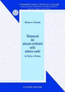 Libro Mutamenti dei sistemi retributivi nelle miniere sarde. Da Taylor a Bedaux Romeo Zanda