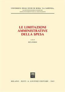 Libro Le limitazioni amministrative della spesa. Seminario (Università di Roma «La Sapienza», 4 febbraio 2003)