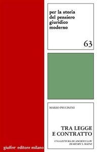 Libro Tra legge e contratto. Una lettura di ancient law di Henry S. Maine Mario Piccinini