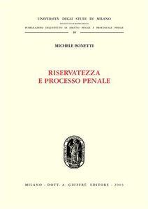 Libro Riservatezza e processo penale Michele Bonetti