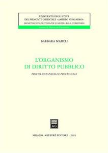 Libro L' organismo di diritto pubblico. Profili sostanziali e processuali Barbara Mameli