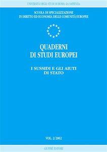 Foto Cover di Quaderni di studi europei (2002). Vol. 2: I sussidi e gli aiuti di Stato., Libro di  edito da Giuffrè