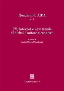 Libro Tv, Internet e new trends di diritti d'autore e connessi. Atti del Convegno (Bologna, 18 settembre 2001)