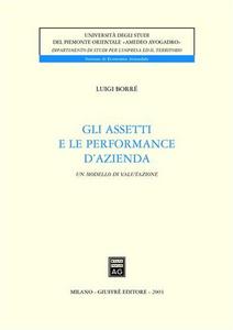 Libro Gli assetti e le performance d'azienda. Un modello di valutazione Luigi Borrè