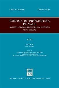 Libro Codice di procedura penale. Rassegna di giurisprudenza e di dottrina. Vol. 2: Atti (artt. 109-186). Giorgio Lattanzi , Ernesto Lupo