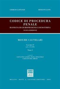Libro Codice di procedura penale. Rassegna di giurisprudenza e di dottrina. Vol. 4: Misure cautelari (artt. 272-308)(artt. 309-325). Giorgio Lattanzi , Ernesto Lupo