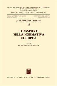 I trasporti nella normativa europea. Atti del Seminario (Roma, 29 maggio 2002)