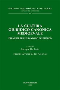 Libro La cultura giuridico-canonica medioevale. Premesse per un dialogo ecumenico Enrique de León , Nicolás Álvarez de Las Asturias