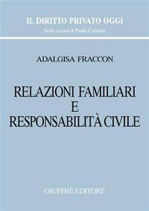 Libro Relazioni familiari e responsabilità civile Adalgisa Fraccon