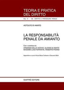 La responsabilità penale da amianto - Astolfo Di Amato - copertina