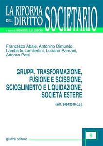 Libro Gruppi, trasformazione, fusione e scissione, scioglimento e liquidazione, società estere (artt. 2484-2510 C. c.)