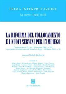 Libro La riforma del collocamento e i nuovi servizi per l'impiego. Commentario al D.Lgs. 19 dicembre 2002, n. 297...