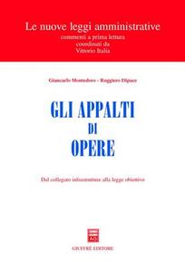 Libro Gli appalti di opere. Dal collegato infrastrutture alla legge obiettivo Giancarlo Montedoro , Ruggiero Dipace