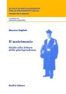 Libro Il matrimonio. Guida alla lettura della giurisprudenza Massimo Dogliotti