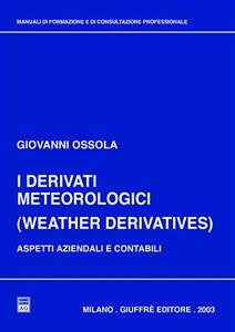I derivati meteorologici (Weather derivatives). Aspetti aziendali e contabili