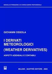 I derivati meteorologici (Weather derivatives). Aspetti aziendali e contabili