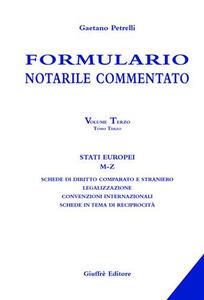 Formulario notarile commentato. Vol. 3\3: Stati europei (M-Z).