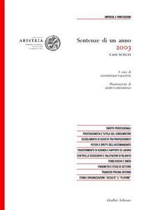 Libro Sentenze di un anno (2003). Casi scelti in tema di impresa e professioni