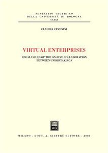 Foto Cover di Virtual enterprises. Legal issues of the on-line collaboration between undertakings, Libro di Claudia Cevenini, edito da Giuffrè