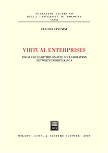 Libro Virtual enterprises. Legal issues of the on-line collaboration between undertakings Claudia Cevenini