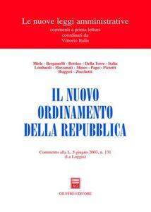 Libro Il nuovo ordinamento della Repubblica. Commento alla L. 5 giugno 2003, n. 131 (La Loggia)
