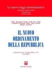 Il nuovo ordinamento della Repubblica. Commento alla L. 5 giugno 2003, n. 131 (La Loggia)
