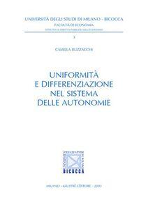 Libro Uniformità e differenziazione nel sistema delle autonomie Camilla Buzzacchi