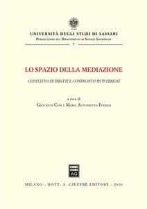 Foto Cover di Lo spazio della mediazione. Conflitto di diritti e confronto di interessi, Libro di  edito da Giuffrè