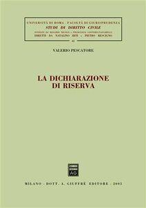 Foto Cover di La dichiarazione di riserva, Libro di Valerio Pescatore, edito da Giuffrè
