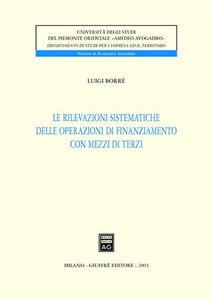 Libro Le rilevazioni sistematiche delle operazioni di finanziamento con mezzi di terzi Luigi Borrè