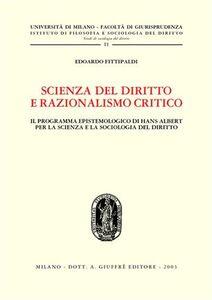 Libro Scienza del diritto e razionalismo critico. Il programma epistemologico di Hans Albert per la scienza e la sociologia del diritto Edoardo Fittipaldi