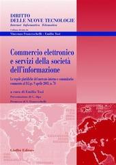 Commercio elettronico e servizi della società dell'informazione. Le regole giuridiche del mercato interno e comunitario: commento al D.Lgs. 9 aprile 2003, n. 70