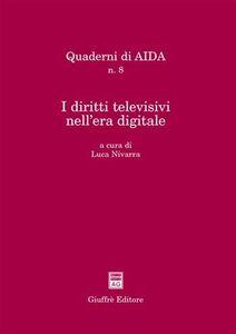 Foto Cover di I diritti televisivi nell'era digitale. Atti del Convegno (Palermo, 18 settembre 2002), Libro di  edito da Giuffrè