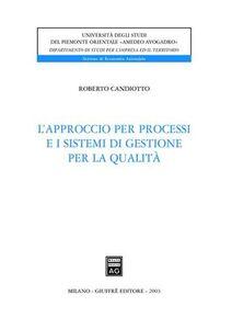 Libro L' approccio per processi e i sistemi di gestione per la qualità Roberto Candiotto