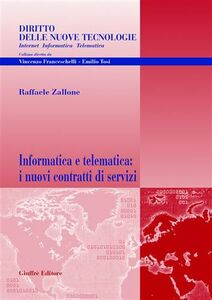 Foto Cover di Informatica e telematica: i nuovi contratti di servizi, Libro di Raffaele Zallone, edito da Giuffrè